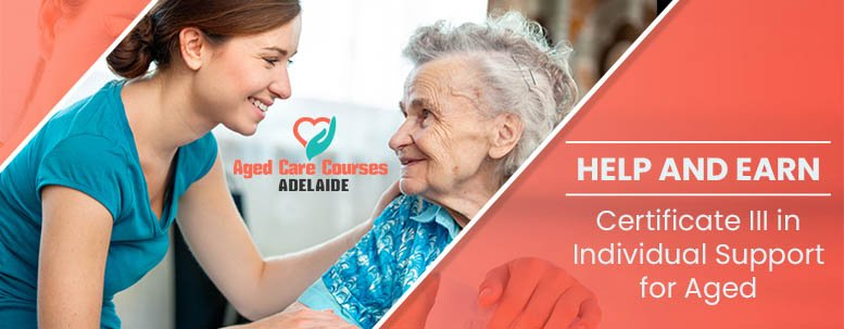Help And Earn – Certificate III in Individual Support for Aged